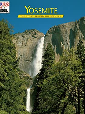 Yosemite: The Story Behind the Scenery 9780887142345