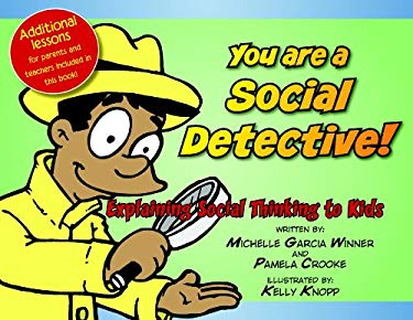 You Are a Social Detective: Explaining Social Thinking to Kids 9780884272007