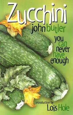 Zucchini: You Can Never Have Enough 9780888643797