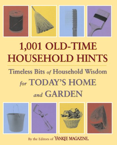 1,001 Old-Time Household Hints: Timeless Bits of Household Wisdom for Today's Home and Garden 9780899093987