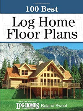 100 Best Log Home Floor Plans 9780896894969