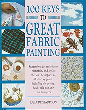 100 Keys to Great Fabric Painting 9780891347545