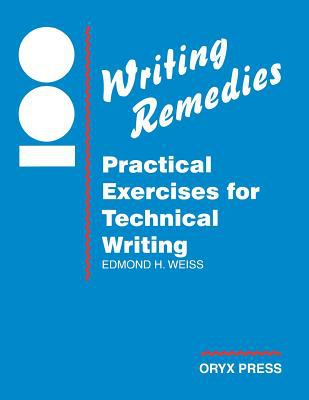 100 Writing Remedies: Practical Exercises for Technical Writing 9780897746380