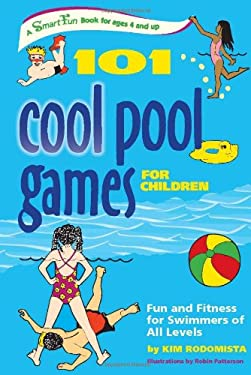 101 Cool Pool Games for Children : Fun and Fitness for Swimmers of All Levels