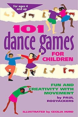 101 Dance Games for Children: Fun and Creativity with Movement 9780897931724