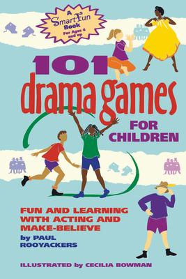101 Drama Games for Children: Fun and Learning with Acting and Make-Believe 9780897932110