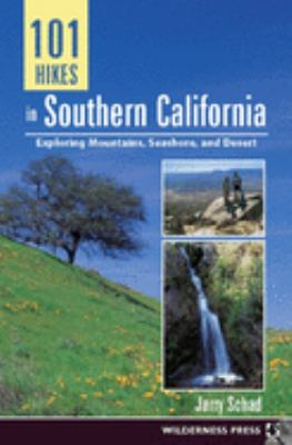 101 Hikes in Southern California: Exploring Mountains, Seashore, and Desert 9780899973517