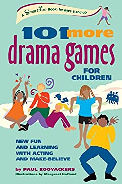 101 More Drama Games for Children: New Fun and Learning with Acting and Make-Believe 9780897933674