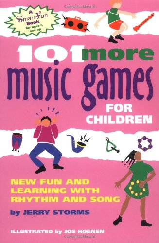 101 More Music Games for Children: New Fun and Learning with Rhythm and Song 9780897932981