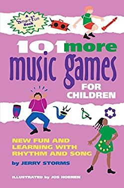 101 More Music Games for Children: More Fun and Learning with Rhythm and Song 9780897932998