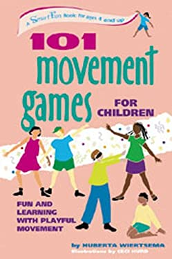 101 Movement Games for Children: Fun and Learning with Playful Moving 9780897933469