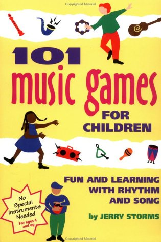 101 Music Games for Children: Fun and Learning with Rhythm and Song 9780897931649