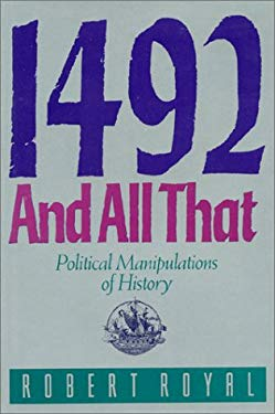 1492 and All That: Political Manipulations of History 9780896331747