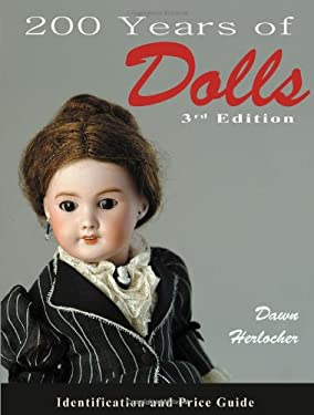 200 Years of Dolls: Identification and Price Guide 9780896891678