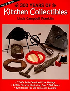300 Years of Kitchen Collectibles 9780896891128