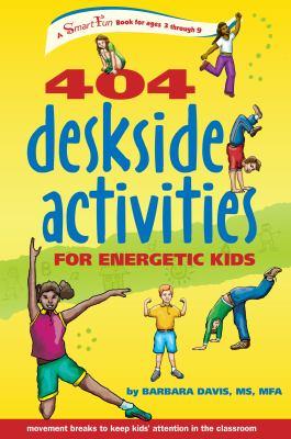 404 Deskside Activities for Energetic Kids 9780897934671