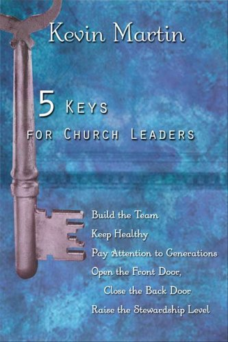 5 Keys for Church Leaders: Building a Strong, Vibrant, and Growing Church 9780898695212