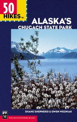 50 Hikes in Alaska's Chugach State Park 9780898867657