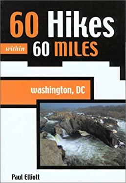 60 Hikes Within 60 Miles: Washington, DC 9780897323338