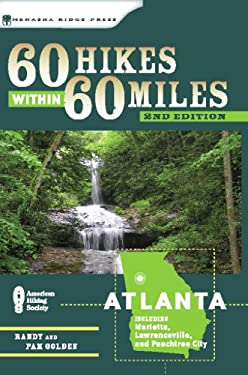 60 Hikes Within 60 Miles: Atlanta: Including Marietta, Lawrenceville, and Peachtree City 9780897326735