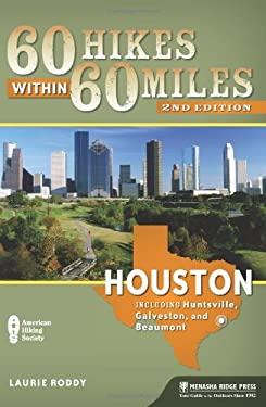 60 Hikes Within 60 Miles: Houston: Includes Huntsville, Galveston, and Beaumont 9780897329316