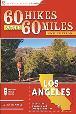 60 Hikes Within 60 Miles: Los Angeles: Including Ventura and Orange Counties 9780897327077