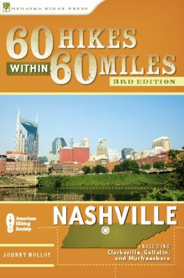 60 Hikes Within 60 Miles: Nashville: Including Clarksville, Columbia, Gallatin, and Murfreesboro 9780897328487
