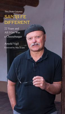 Santa Fe Different: 22 Years and All I Got Was a Cheeseburger: 22 Years and All I Got Was a Cheeseburger