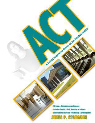 ACT & College Preparation Course for the Christian Student 9780890516393