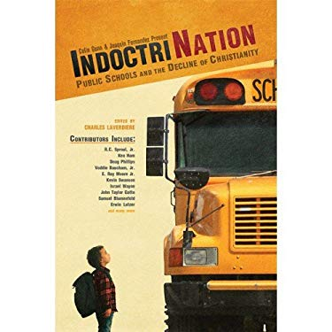 Indoctrination: Public Schools and the Decline of Christianity in America 9780890516850