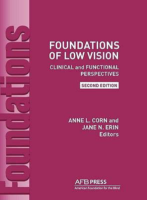 Foundations of Low Vision: Clinical Functional Perspectives 9780891288831
