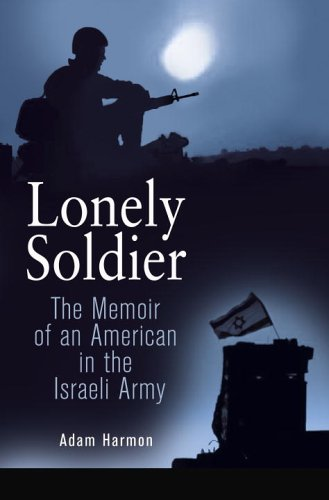 Lonely Soldier: The Memoir of an American in the Israeli Army 9780891418740