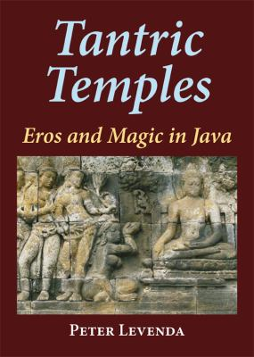 Tantric Temples: Eros and Magic in Java 9780892541690