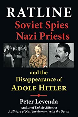 Ratline: Soviet Spies, Nazi Priests, and the Disappearance of Adolf Hitler 9780892541706