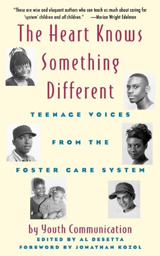 The Heart Knows Something Different: Teenage Voices from the Foster Care System 9780892553778