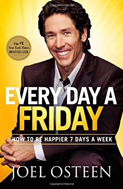 Every Day a Friday: How to Be Happier 7 Days a Week 9780892969906