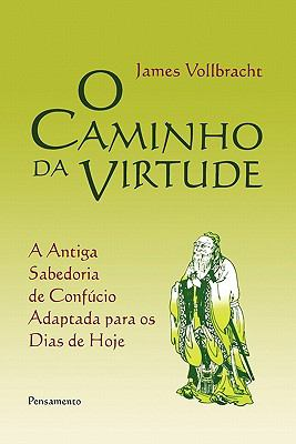 The Way of Virtue: An Ancient Remedy to Heal the Modern Soul