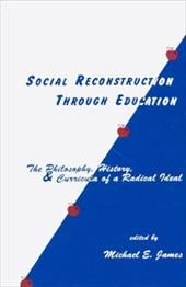 Social Reconstruction Through Education: The Philosophy, History, and Curricula of a Radical Idea deal 2015