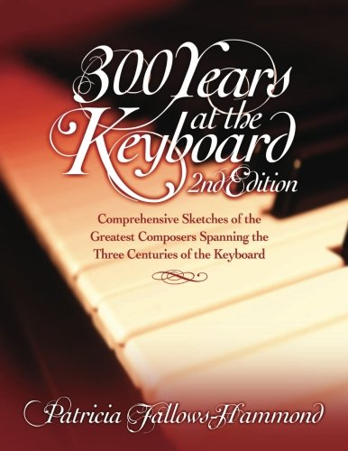 300 Hundred Years at the Keyboard - 2nd Edition 9780894960543