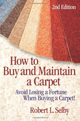 How to Buy and Maintain a Carpet 9780894960581