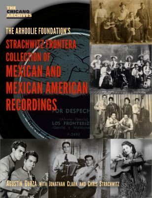 The Strachwitz Frontera Collection of Mexican and Mexican American Recordings 9780895511485