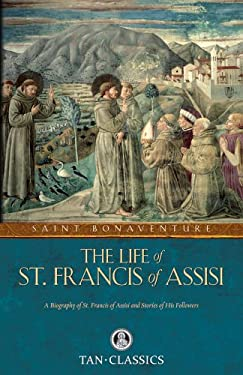 The Life of St. Francis of Assisi 9780895551511