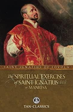 TAN Classic : The Spiritual Exercises of St Ignatius of Loyola