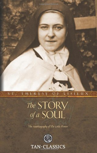 The Story of a Soul: The Autobiography of St. Therese of Lisieux 9780895551559