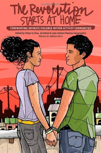 The Revolution Starts at Home: Confronting Intimate Violence Within Activist Communities 9780896087941