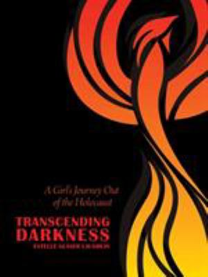 Transcending Darkness: A Girl's Journey Out of the Holocaust 9780896727670