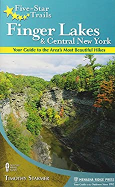 Five-Star Trails: Finger Lakes and Central New York: Your Guide to the Area's Most Beautiful Hikes