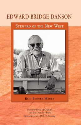 Edward Bridge Danson: Steward of the New West 9780897341509
