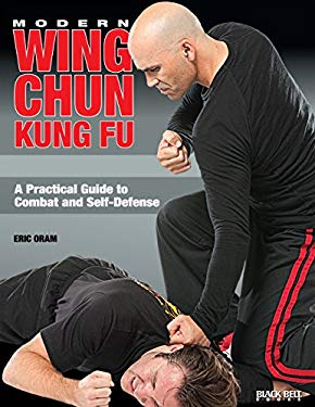 Modern Wing Chun Kung Fu: A Guide to Practical Combat and Self-Defense 9780897502030