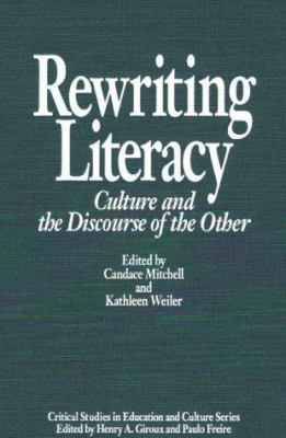 Rewriting Literacy: Culture and the Discourse of the Other 9780897892254